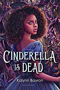 Cinderella Is Dead by Kalynn Bayron science fiction and fantasy book and audiobook reviews