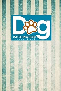 Dog Vaccination Record Book: Dog Vaccine Record Keeper, Vaccination Record Template, Vaccination Book, Vaccine Record, Vintage/Aged Cover (Volume 59)