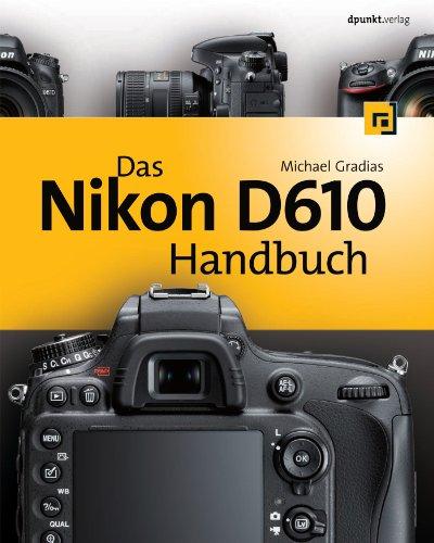 Das Nikon D610 Handbuch (German Edition)