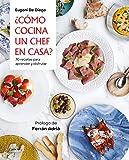 ¿Cómo cocina un chef en casa?: 70 recetas para aprender y disfrutar (Cocina de autor)