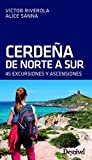 Cerdeña de norte a sur. 45 excursiones: 45 excursiones y ascensiones