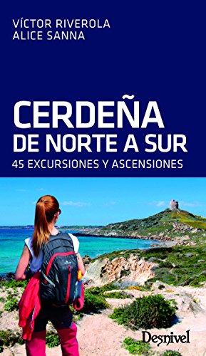 Cerdeña de norte a sur. 45 excursiones: 45 excursiones y ascensiones