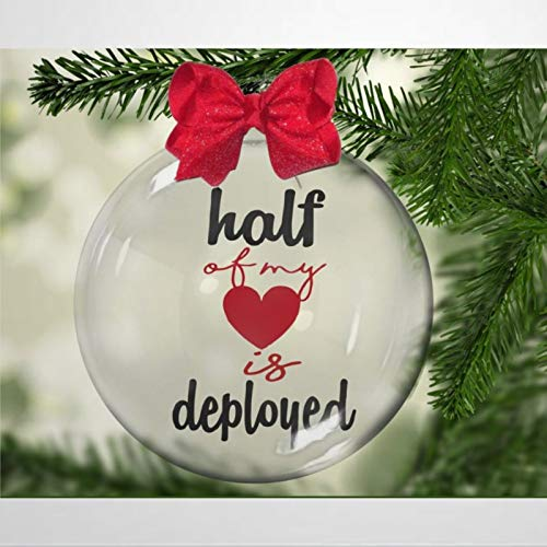BYRON HOYLE Half of My Heart Is Deployed Christmas Ornament Family Soldiers Patriot Hero Christmas Ball Ornaments Shatterproof Christmas Decor Tree Balls for Holiday Wedding Party Decor