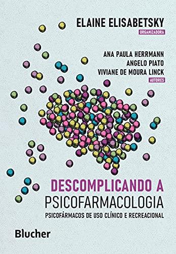 Descomplicando a Psicofarmacologia: Psicofármacos de uso Clínico e Recreacional