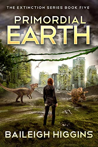 Primordial Earth: Book 5 (The Extinction Series - A Prehistoric,...