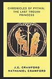Chronicles of Pythia: The Last Trojan Princess