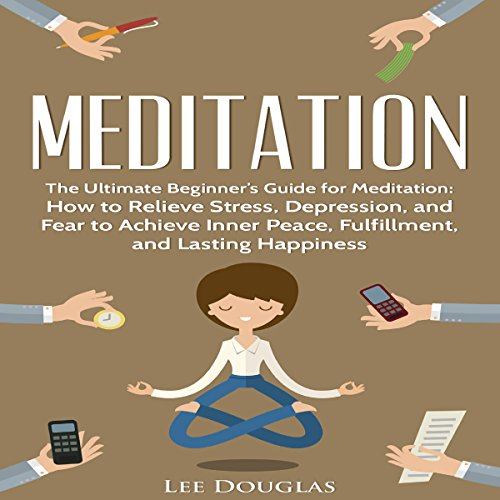 Meditation: The Ultimate Beginner's Guide for Meditation audiobook cover art