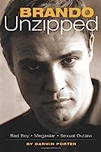 Brando Unzipped: Marlon Brando:  Bad Boy, Megastar, Sexual Outlaw