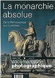 La Monarchie absolue - Numéro 8057 mai-juin 2007 - de la renaissance aux lumières
