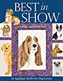 Best In Show--24 Applique Quilts for Dog Lovers