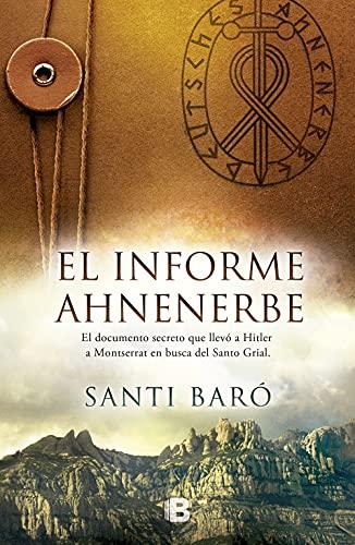 El informe Ahnenerbe: El documento secreto que llevó a Hitler a Montserrat en busca del San