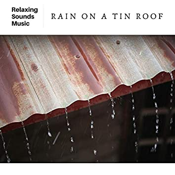 Rain on a Tin Roof