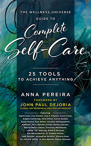 The Wellness Universe Guide to Complete Self-Care: 25 Tools to Achieve Anything (The Wellness Univer