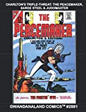 Charlton Triple-Threat: The Peacemaker, Sarge Steel & Judomaster: Gwandanaland Comics #2881 -- Three Incredible Heroes in one Massive Comic -- Secret Agents and Crimefighters!