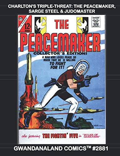 Charlton Triple-Threat: The Peacemaker, Sarge Steel &...