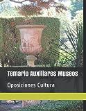 Temario Auxiliares Museos: Oposiciones Cultura