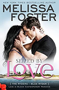 Seized by Love (Love in Bloom: The Ryders): Blue Ryder by [Melissa Foster]