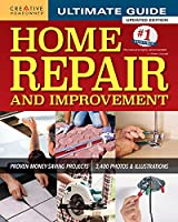 Ultimate Guide to Home Repair and Improvement: Proven Money-Saving Projects: 3,400 Photos & Illustrations
