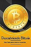 Descubriendo Bitcoin: Una guía para nuevos usuarios