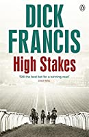 High Stakes (Francis Thriller) by Dick Francis(2014-10-28)