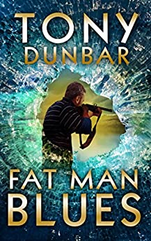 Fat Man Blues: A Hard-Boiled and Humorous Mystery (The Tubby Dubonnet Series Book 9) by [Tony Dunbar]
