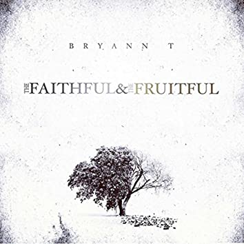 The Faithful and the Fruitful