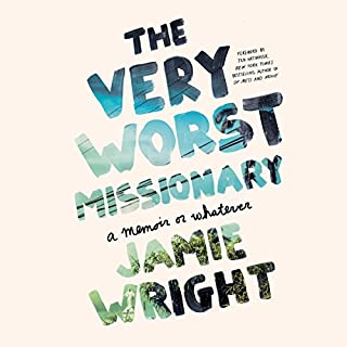 The Very Worst Missionary     A Memoir or Whatever              Auteur(s):                                                                                                                                 Jamie Wright                               Narrateur(s):                                                                                                                                 Madeleine Lambert                      Durée: 4 h et 58 min     3 évaluations     Au global 4,3