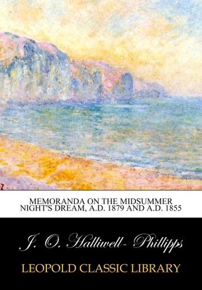 あらゆる種類のなくなる政治家のMemoranda on the Midsummer night's dream, A.D. 1879 and A.D. 1855
