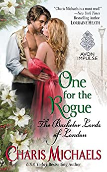 One for the Rogue: The Bachelor Lords of London by [Charis Michaels]