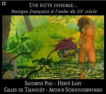 Une flûte invisible...: Musique française à l'aube du XXe siècle