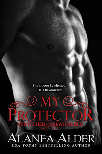 My Protector (Bewitched And Bewildered Book 2) (English Edition)