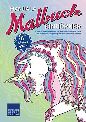 Mandala Malbuch Einhörner: 55 tierische Motive (Motiv Einhorn) zum Malen für Erwachsene und Kinder – Tiere als Mandala – Entspannung und Stressabbau durch Ausmalen (Mandala Malbücher Tiermotive)