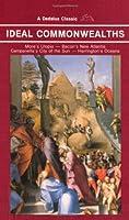Ideal Commonwealths: Comprising, More's Utopia, Bacon's New Atlantis, Campanella's City of the Sun and Harrinton's Oceana (Dedalus Classic)
