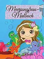 Meerjungfrau-Malbuch fuer Kinder: Niedliches Meerjungfrau-Malbuch - Fuer Kleinkinder, Kinder im Alter von 4-8 Jahren, Jungen & Maedchen