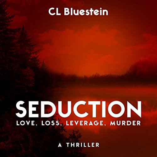 Seduction: Love, Loss, Leverage, Murder cover art