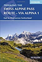 The Swiss Alpine Pass Route-Via Alpina Route 1: East to West Across Switzerland (International Trekking)
