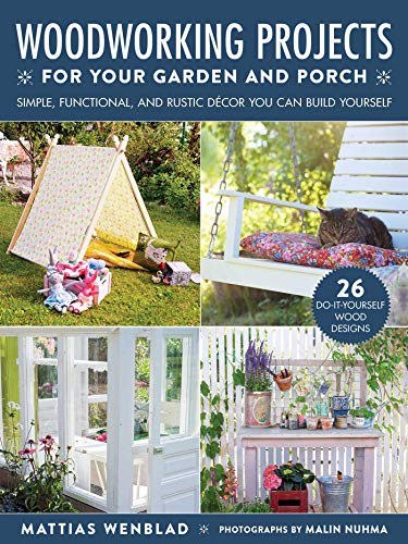 Compare Textbook Prices for Woodworking Projects for Your Garden and Porch: Simple, Functional, and Rustic Décor You Can Build Yourself  ISBN 9781510758995 by Wenblad, Mattias,Nuhma, Malin,Penhoat, Gun