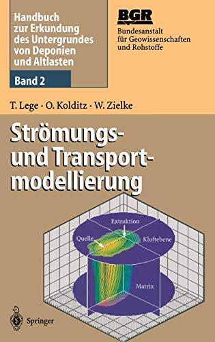 Handbuch zur Erkundung des Untergrundes von Deponien und Altlasten: Band 2: Strömungs- und Transportmodellierung