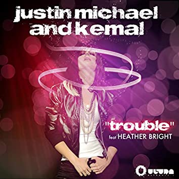 Trouble (feat. Heather Bright)