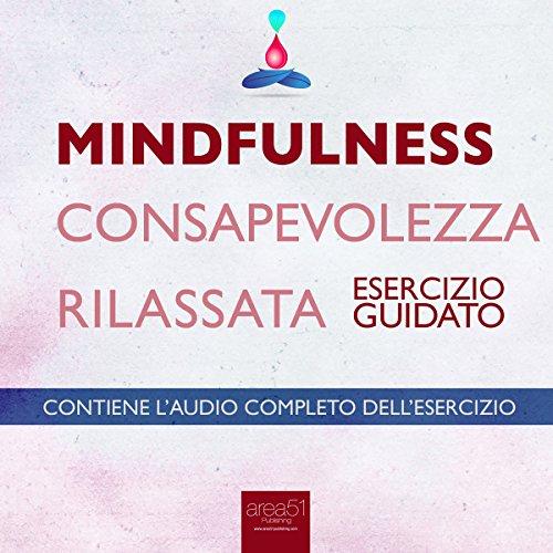 Mindfulness - Consapevolezza rilassata  Audiolibri