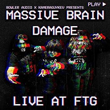 Massive Brain Damage: Live at FTG