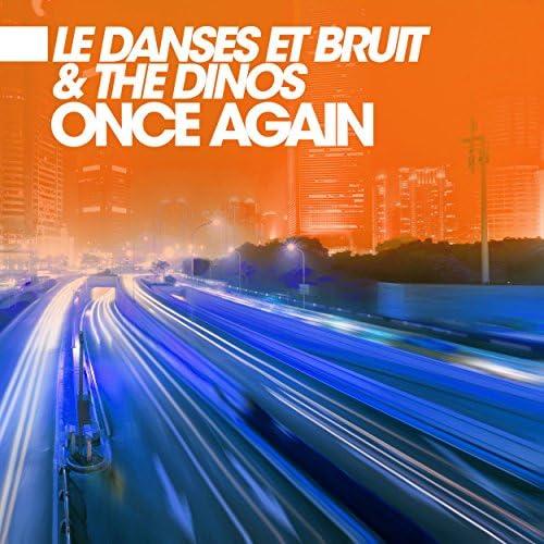 Le Danses et Bruit & The Dinos