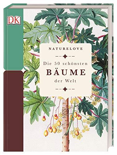 Naturelove. Die 50 schönsten Bäume der Welt: Ein Buch wird zum Kunstwerk