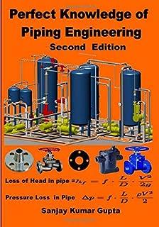 Perfect Knowledge of Piping Engineering: Piping Engineering Handbook