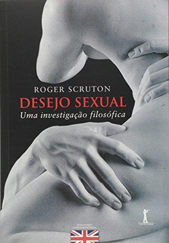 Desejo Sexual: uma Investigação Filosófica