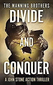 Divide and Conquer: An Action Packed Military Pulp Thriller (A John Stone Action Thriller Book 2)