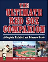 The Ultimate Red Sox Companion: A Complete Statistical and Reference Guide