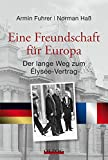 Eine Freundschaft für Europa: Der lange Weg zum Élysée-Vertrag