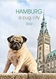 Hamburg - a pug city (Wall Calendar 2022 DIN A3 Portrait): Sightseeing with pugs in Hamburg (Monthly calendar, 14 pages )