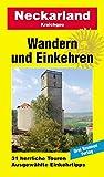 Wandern und Einkehren, Bd.9, Neckarland, Kraichgau, Stromberg-Heuchelberg, Löwensteiner Berge